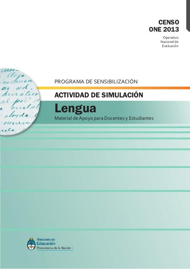 OperativoNacional deEvaluaciónCENSOONE 2013PROGRAMA DE SENSIBILIZACIÓNMaterial de Apoyo para Docentes y EstudiantesLenguaA...