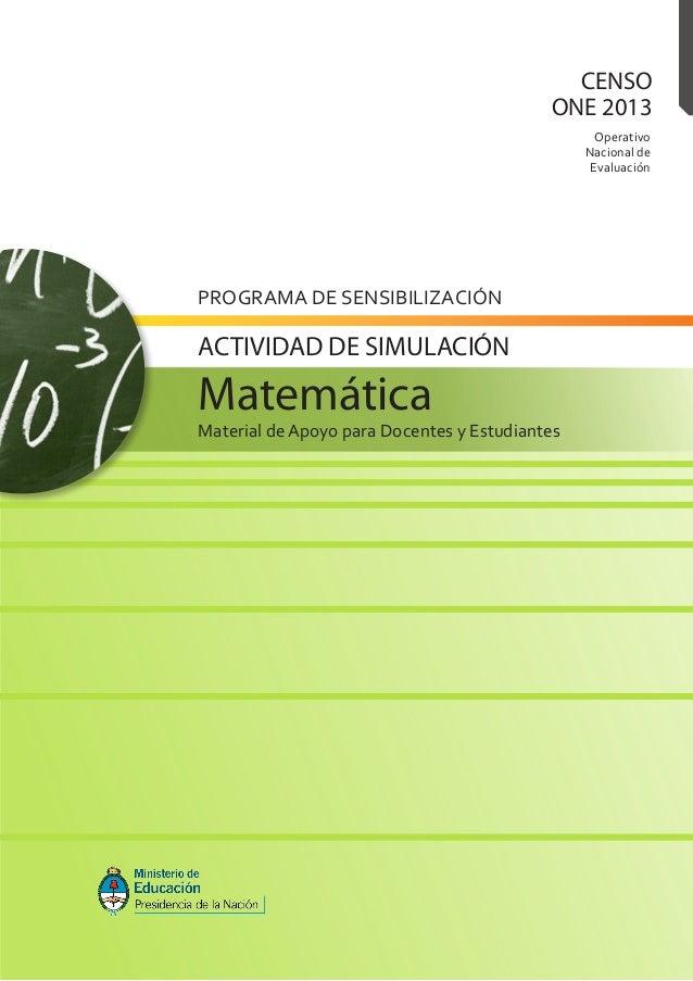 OperativoNacional deEvaluaciónCENSOONE 2013PROGRAMA DE SENSIBILIZACIÓNMaterial de Apoyo para Docentes y EstudiantesMatemát...