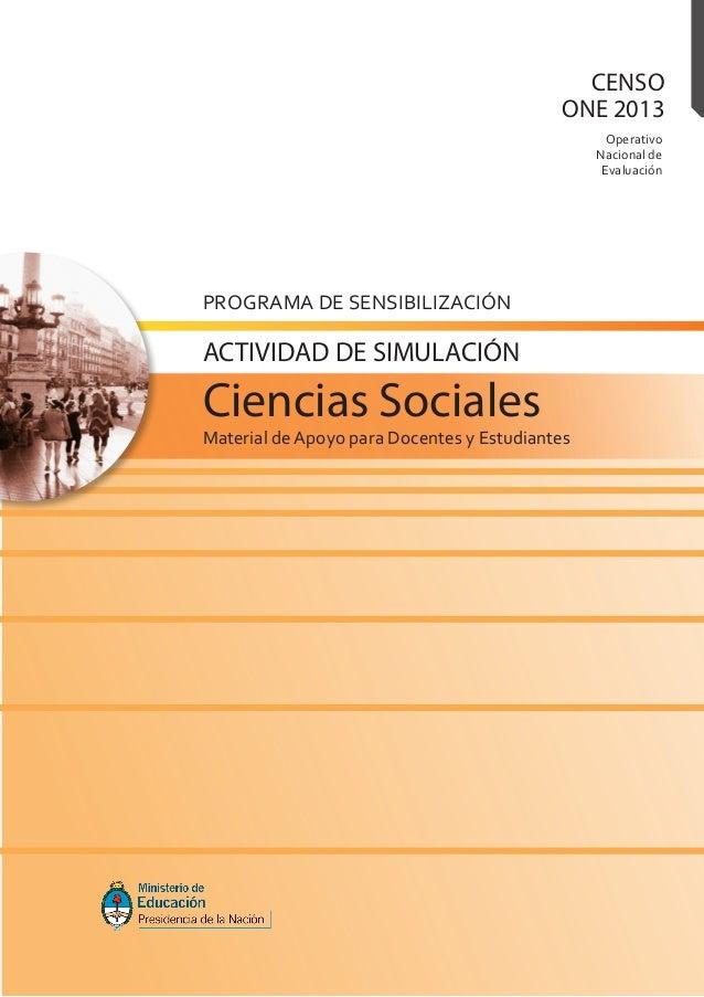 OperativoNacional deEvaluaciónCENSOONE 2013PROGRAMA DE SENSIBILIZACIÓNMaterial de Apoyo para Docentes y EstudiantesCiencia...