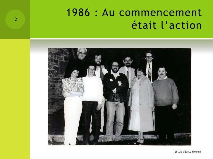 2    1986 : Au commencement                était l'action                        25 ANS DECOLO NANDRIN