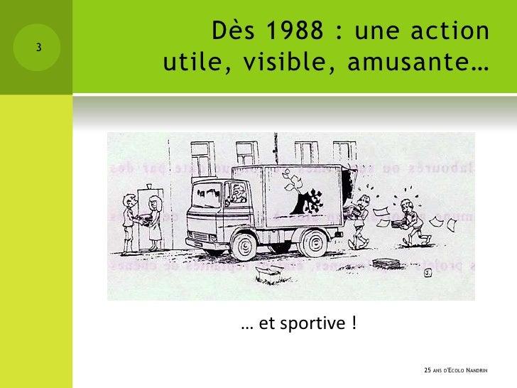 3        Dès 1988 : une action    utile, visible, amusante…         … et sportive !                           25 ANS DECOL...