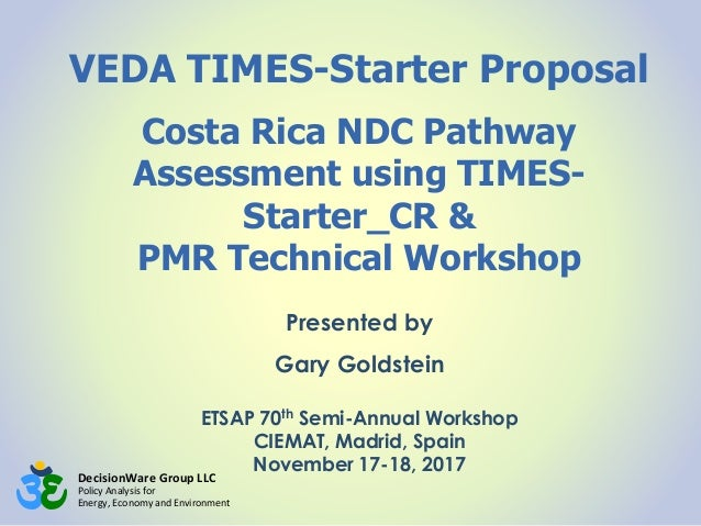 DecisionWare Group LLC Policy Analysis for Energy, Economy and Environment VEDA TIMES-Starter Proposal Costa Rica NDC Path...
