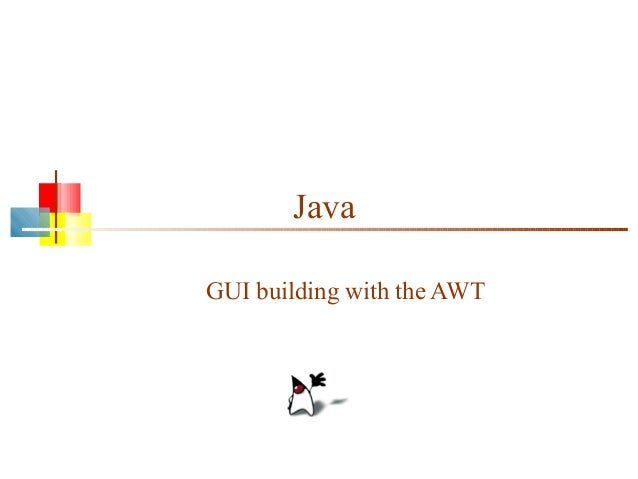 Java GUI building with the AWT