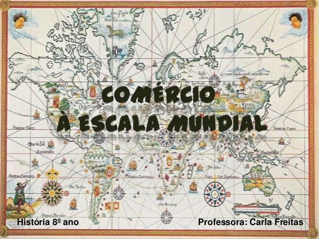História 8º ano Professora: Carla Freitas