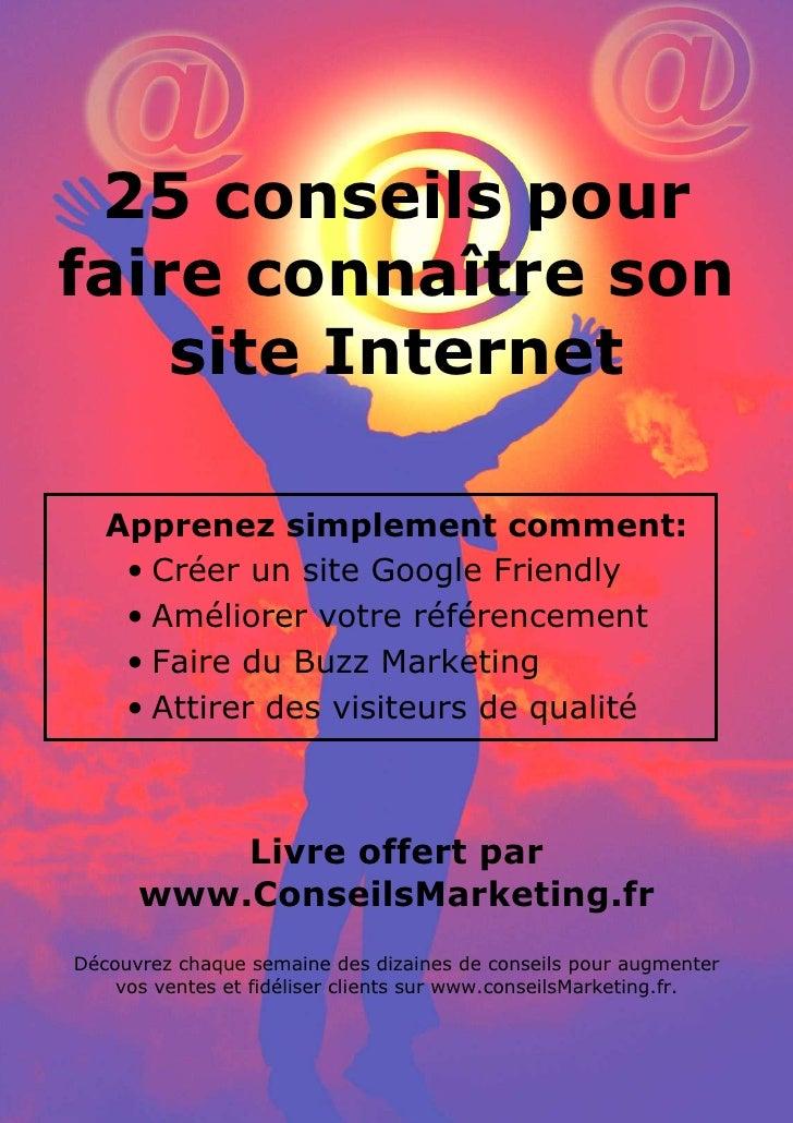 25 conseils pour référencer son site internet par www.conseilsmarketing.fr - version 1.01      25 conseils pour faire conn...