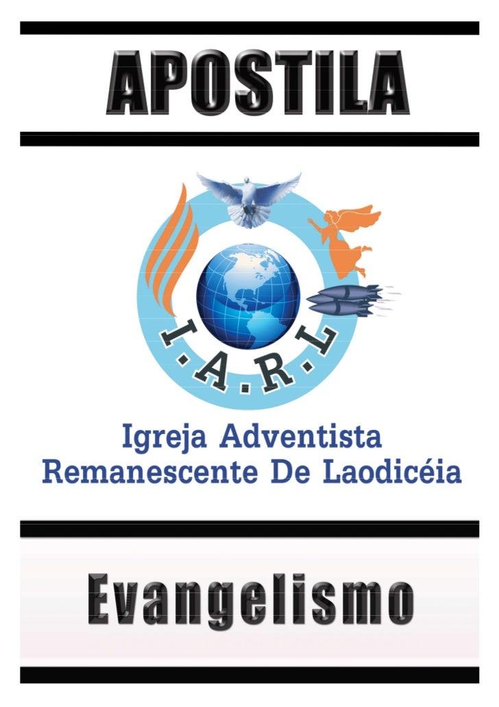 1|   Apostila – Evangelismo                           EVANGELISMOCristão alerta é o cristão que trabalha, buscando zelosam...