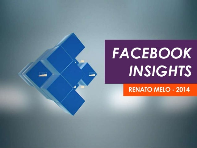 FACEBOOK  INSIGHTS  RENATO MELO - 2014
