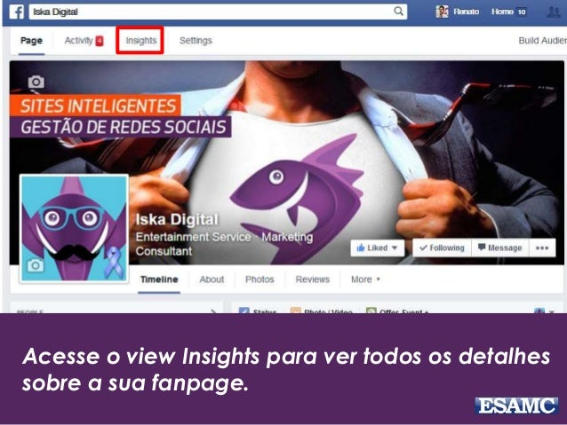 FACEBOOK INSIGHTS E COMO MONTAR SEU RELATÓRIO Slide 3