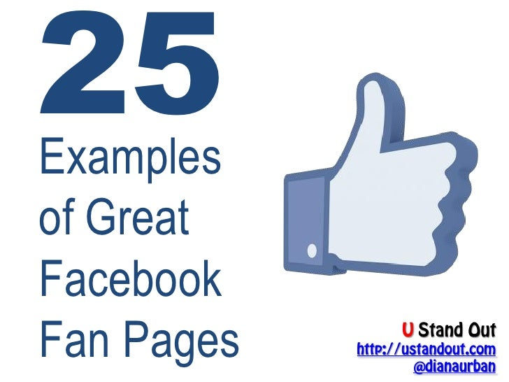 25Examplesof GreatFacebookFan Pages