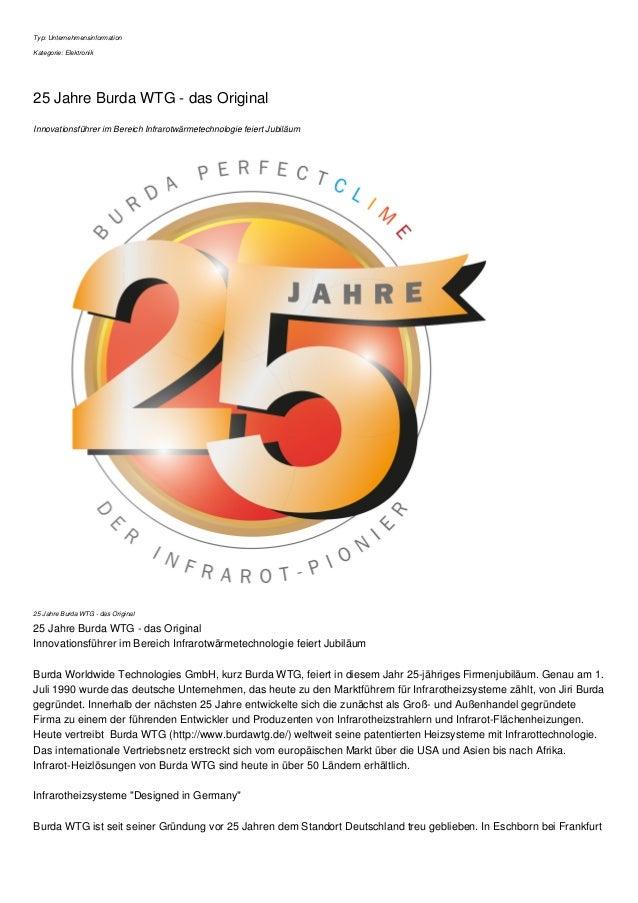 Typ: Unternehmensinformation Kategorie: Elektronik 25 Jahre Burda WTG - das Original Innovationsführer im Bereich Infrarot...