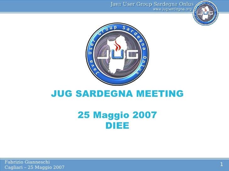JUG SARDEGNA MEETING                              25 Maggio 2007                                  DIEE   Fabrizio Giannesc...