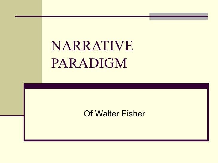 NARRATIVE PARADIGM Of Walter Fisher