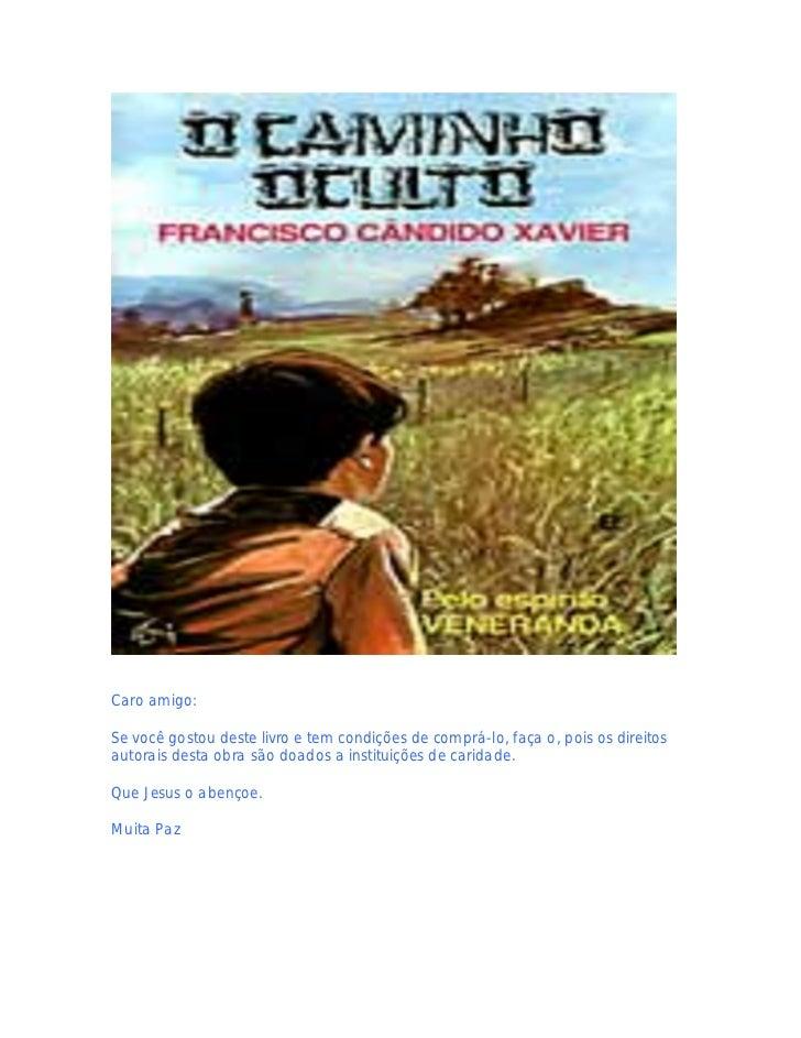Caro amigo:Se você gostou deste livro e tem condições de comprá-lo, faça o, pois os direitosautorais desta obra são doados...