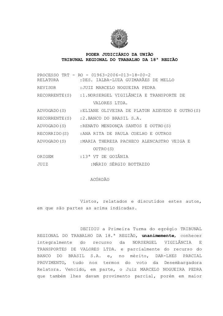 PODER JUDICIÁRIO DA UNIÃO          TRIBUNAL REGIONAL DO TRABALHO DA 18ª REGIÃOPROCESSO TRT - RO - 01963-2006-013-18-00-2RE...