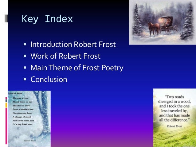 tradition and modernity in robert frost poetry The article analyzes brodsky's poem 'you've forgotten that village lost in the rows and rows', included in a part of speech -chast rechii, 1980-, through the lens of 'on a grief and reason', essay that brodsky wrote on robert frost's poetry.
