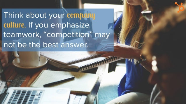 """Think about your company culture. If you emphasize teamwork, """"competition"""" may not be the best answer."""