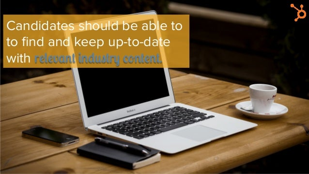 Candidates should be able to to find and keep up-to-date with relevant industry content.