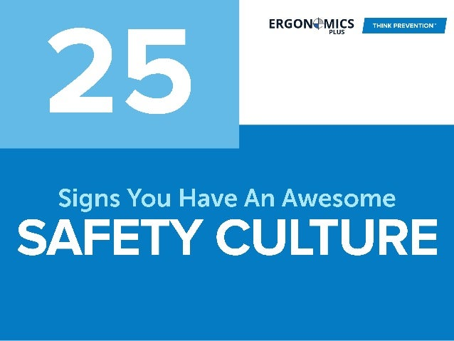 "ERGON€""MlCS PLUS     Signs You Have An Awesome  SAFETY CULTURE"