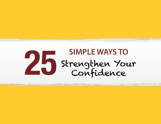 25 Simple Ways to Strengthen Your Confidence