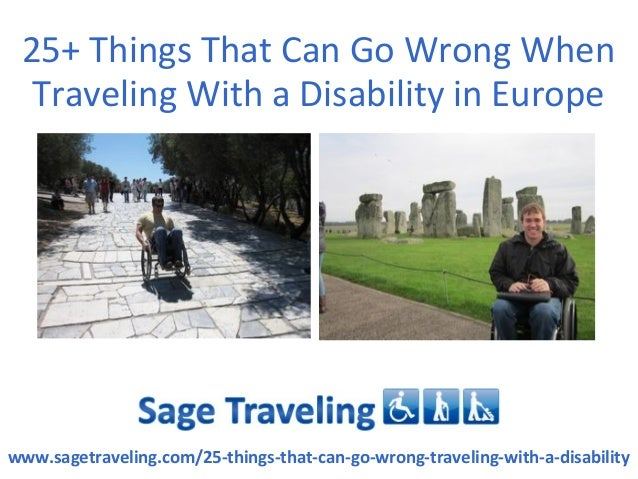 25+ Things That Can Go Wrong When  Traveling With a Disability in Europewww.sagetraveling.com/25-things-that-can-go-wrong-...