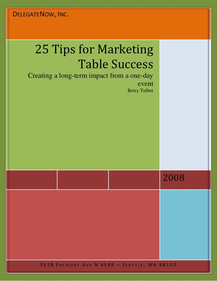 DELEGATENOW, INC.          25 Tips for Marketing               Table Success     Creating a long-term impact from a one-da...