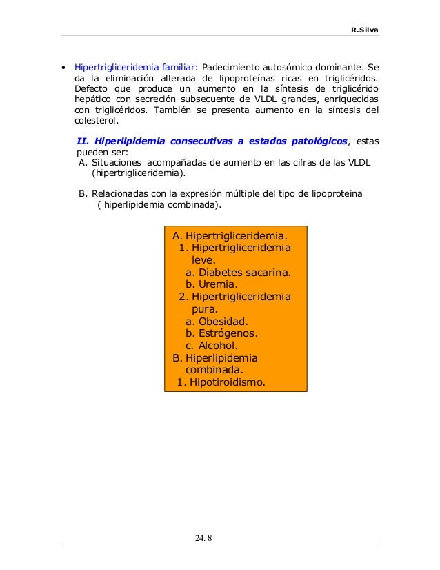 R.Silva • Hipertrigliceridemia familiar: Padecimiento autosómico dominante. Se da la eliminación alterada de lipoproteínas...