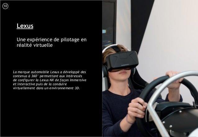 11 Lexus Une expérience de pilotage en réalité virtuelle La marque automobile Lexus a développé des contenus à 360° permet...