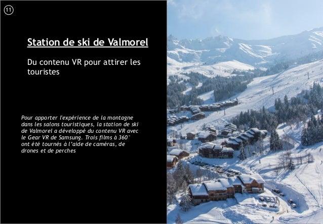 12 Station de ski de Valmorel Du contenu VR pour attirer les touristes Pour apporter l'expérience de la montagne dans les ...