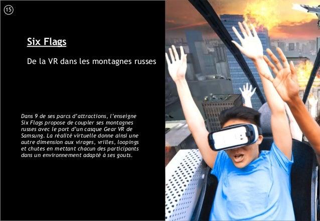 16 Six Flags De la VR dans les montagnes russes Dans 9 de ses parcs d'attractions, l'enseigne Six Flags propose de coupler...