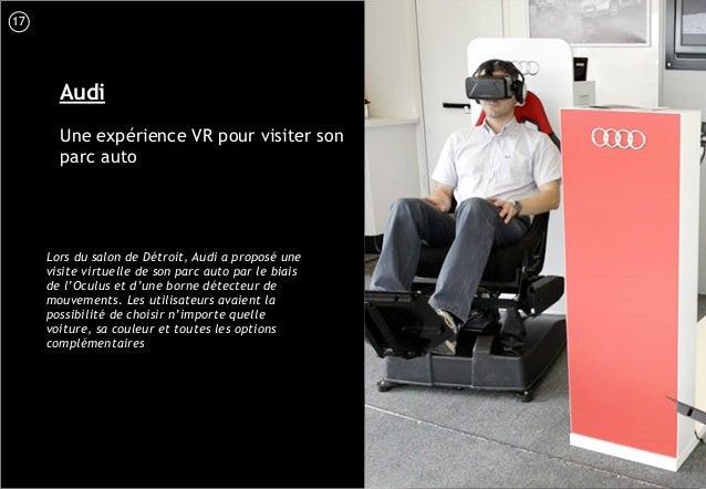 18 Audi Une expérience VR pour visiter son parc auto Lors du salon de Détroit, Audi a proposé une visite virtuelle de son ...