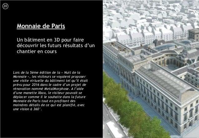 21 Monnaie de Paris Un bâtiment en 3D pour faire découvrir les futurs résultats d'un chantier en cours Lors de la 5ème édi...