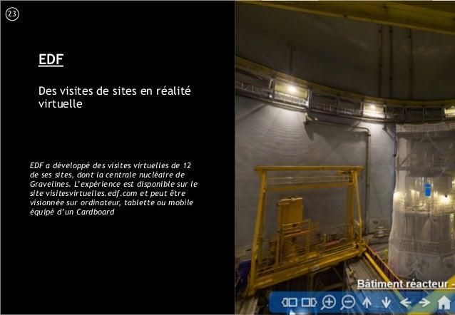 24 EDF Des visites de sites en réalité virtuelle EDF a développé des visites virtuelles de 12 de ses sites, dont la centra...