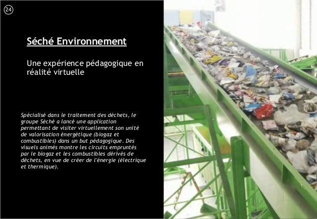 25 Séché Environnement Une expérience pédagogique en réalité virtuelle Spécialisé dans le traitement des déchets, le group...