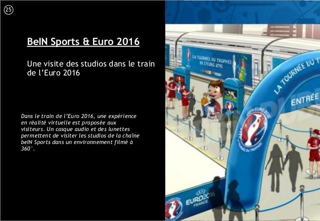 26 BeIN Sports & Euro 2016 Une visite des studios dans le train de l'Euro 2016 Dans le train de l'Euro 2016, une expérienc...