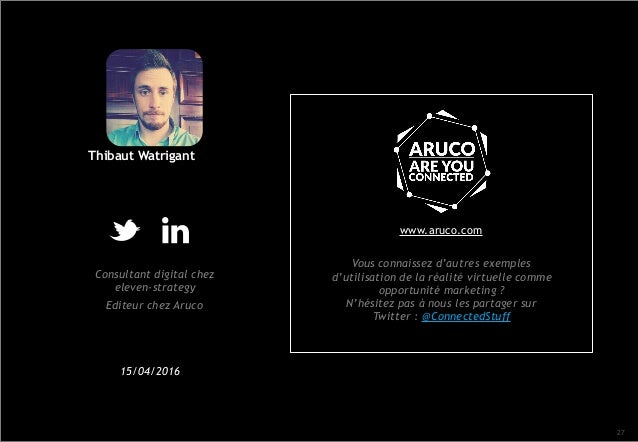27    Thibaut Watrigant Consultant digital chez eleven-strategy Editeur chez Aruco 15/04/2016 Vous connaissez d'autres ...