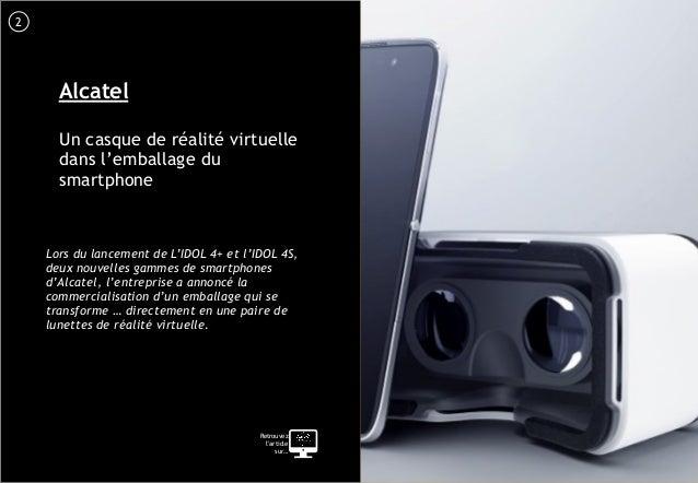 3 Alcatel Un casque de réalité virtuelle dans l'emballage du smartphone Lors du lancement de L'IDOL 4+ et l'IDOL 4S, deux ...