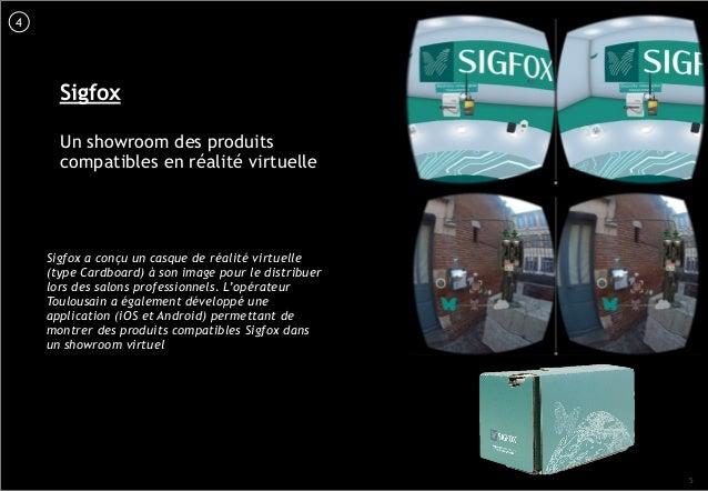5 Sigfox Un showroom des produits compatibles en réalité virtuelle Sigfox a conçu un casque de réalité virtuelle (type Car...