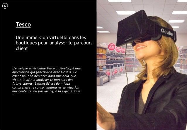 7 Tesco Une immersion virtuelle dans les boutiques pour analyser le parcours client L'enseigne américaine Tesco a développ...