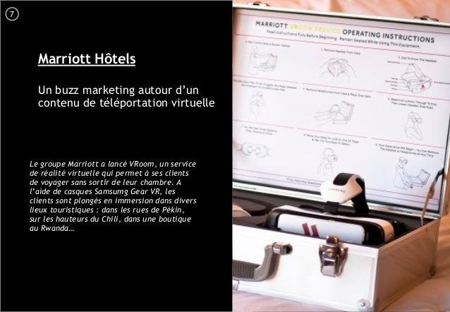 8 Marriott Hôtels Un buzz marketing autour d'un contenu de téléportation virtuelle Le groupe Marriott a lancé VRoom, un se...