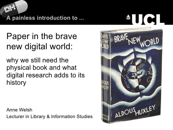 why we still need the physical book and what digital research adds to its history Anne Welsh Lecturer in Library & Informa...