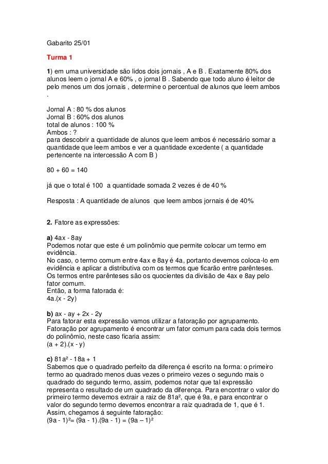 Gabarito 25/01 Turma 1 1) em uma universidade são lidos dois jornais , A e B . Exatamente 80% dos alunos leem o jornal A e...