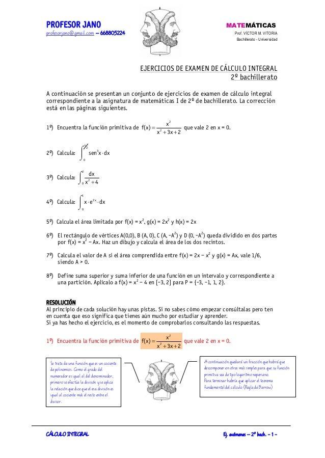 PROFESOR JANO MATEMÄTICAS  profesorjano@gmail.com – 668805224 Prof. VÄCTOR M. VITORIA  Bachillerato - Universidad  EJERCIC...