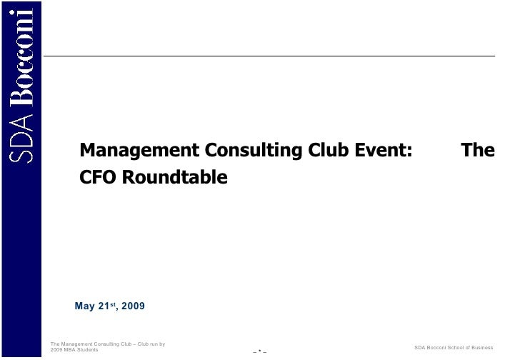 Management Consulting Club Event:  The CFO Roundtable May 21 st , 2009