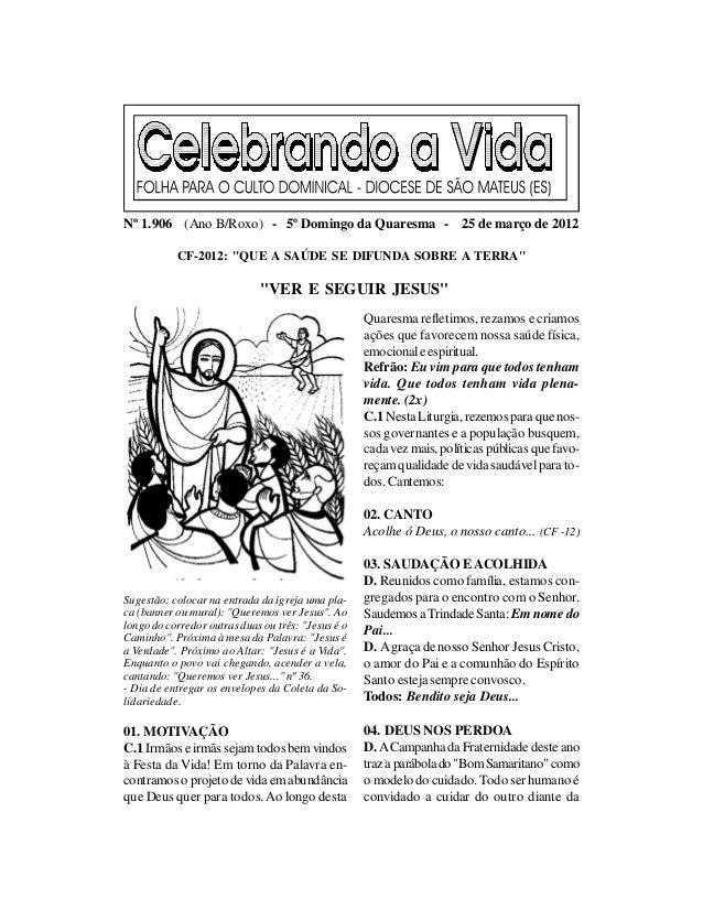 """Nº 1.906 (Ano B/Roxo) - 5º Domingo da Quaresma - 25 de março de 2012           CF-2012: """"QUE A SAÚDE SE DIFUNDA SOBRE A TE..."""