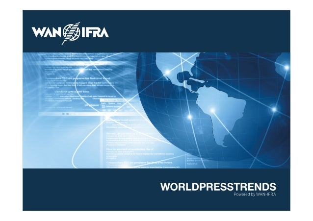 "© 2015 WAN-IFRA | WORLDPRESSTRENDS! We represent news media industry in ! 120 countries! We represent more than ! 18,000 ""..."