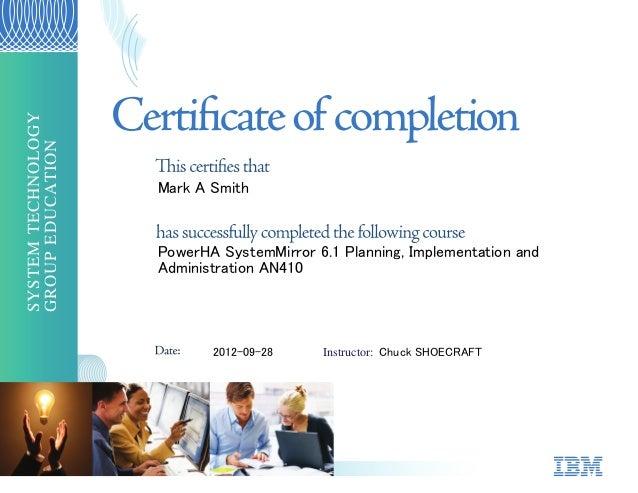 2012-09-28 Instructor: Chuck SHOECRAFT GROUPEDUCATION SYSTEMTECHNOLOGY Mark A Smith PowerHA SystemMirror 6.1 Planning, Imp...