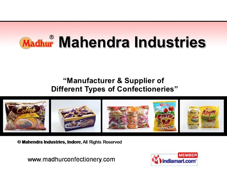 """Mahendra Industries """" Manufacturer & Supplier of  Different Types of Confectioneries"""""""