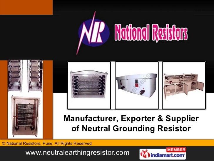 Manufacturer, Exporter & Supplier of Neutral Grounding Resistor
