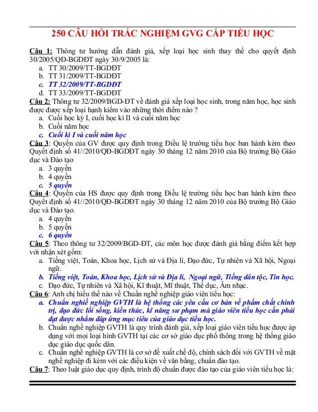 250 CÂU HỎI TRẮC NGHIỆM GVG CẤP TIỂU HỌC Câu 1: Thông tư hướng dẫn đánh giá, xếp loại học sinh thay thế cho quyết định 30/...