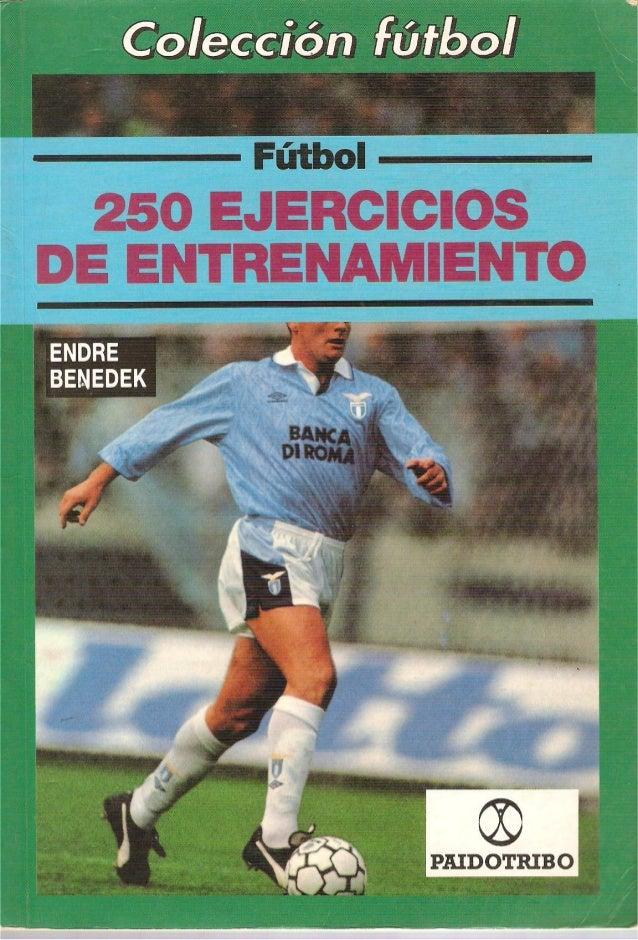 FUTBOL 250 EJERCICIOS DE ENTRENAMIENTO